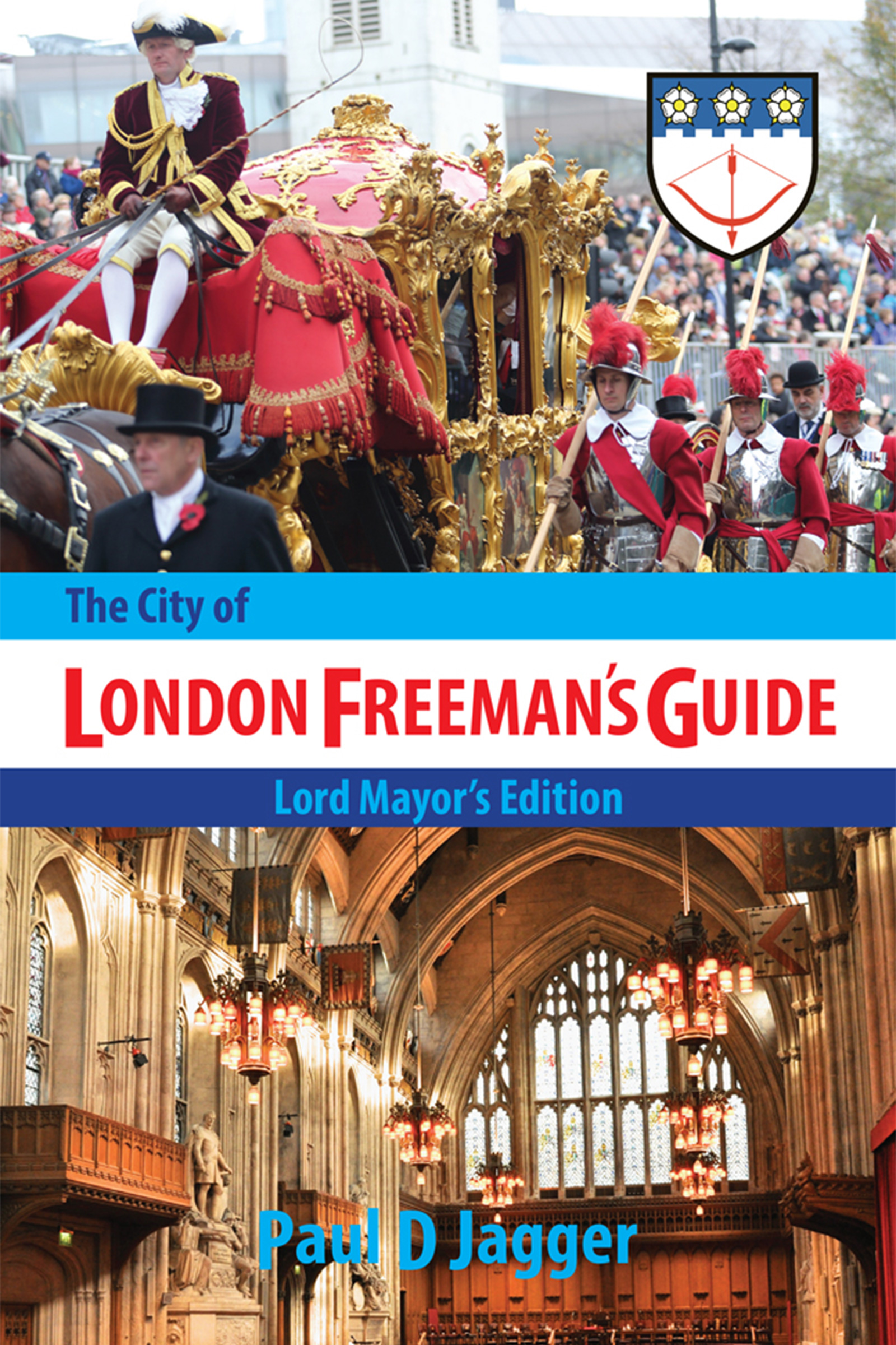 The City of London Freeman's Guide - Lord Mayor's Edition